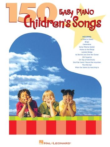 150 Easy Piano Childrens Songs Songbook Ebook By Hal Leonard Corp
