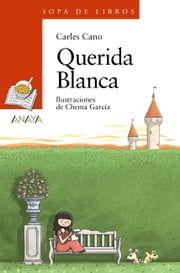 Querida Blanca ebook by Carles Cano