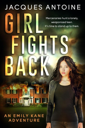 Girl Fights Back - An Emily Kane Adventure, #1 ebook by Jacques Antoine