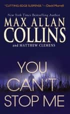 You Can't Stop Me e-bog by Max Allan Collins, Matthew Clemens