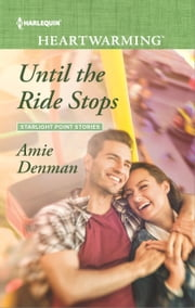 Until the Ride Stops - A Clean Romance ebook by Amie Denman