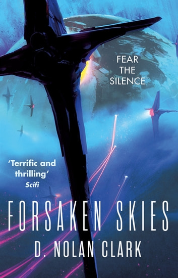 Forsaken Skies - Book One of The Silence ebook by D. Nolan Clark