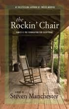 The Rockin' Chair ebook by Steven Manchester