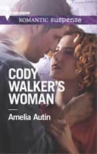 Cody Walker's Woman ebook by Amelia Autin