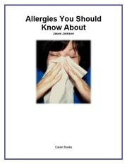 Allergies You Should Know About ebook by Jason Jackson