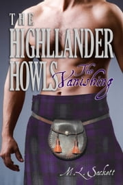 The Highlander Howls, The Vanishing ebook by M.L. Sackett