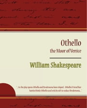 Othello - the Moor of Venice ebook by Shakespeare, William