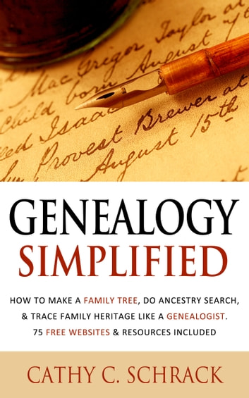 Genealogy Simplified - How to Make a Family Tree, Do Ancestry Search, &  Trace Family Heritage Like a Genealogist  75 Free Websites & Resources