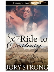 Ride to Ecstasy ebook by Jory Strong
