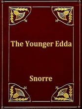 The Younger Edda - Also Called Snorre's Edda, or the Prose Edda ebook by Rasmus B. Anderson