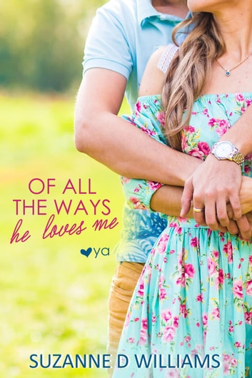 Of All the Ways He Loves Me ebook by Suzanne D. Williams