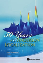 50 Years of Anderson Localization ebook by Elihu Abrahams