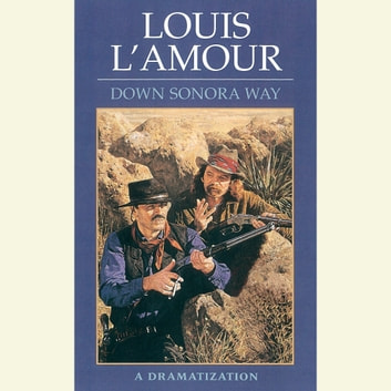Down Sonora Way audiobook by Louis L'Amour