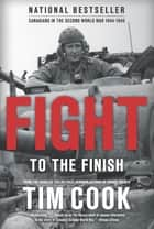 Fight to the Finish ebook by Tim Cook
