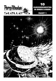 Stellaris Paket 1 - Perry Rhodan Stellaris Geschichten 1-10 ebook by Michael Marcus Thurner, Christian Montillon, Wim Vandemaan,...