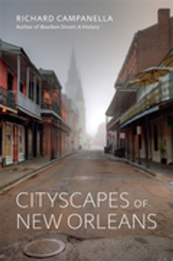 Cityscapes of New Orleans ebook by Richard Campanella