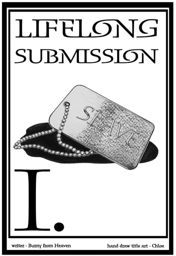 LifeLong Submission I - BDSM novel ebook by Burny from Heaven