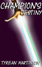 Champion's Destiny ebook by Tyrean Martinson