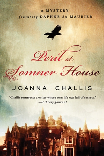 Peril at Somner House - A Mystery Featuring Daphne du Maurier ebook by Joanna Challis