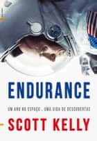Endurance ebook by Scott Kelly