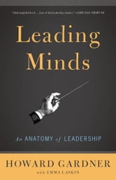 Leading Minds - An Anatomy Of Leadership ebook by Howard E. Gardner