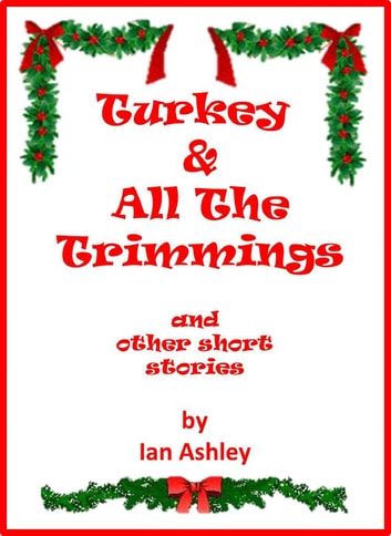 Turkey And All The Trimmings ebook by Ian Ashley
