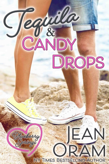 Tequila and Candy Drops - A Blueberry Springs Sweet Romance ebook by Jean Oram