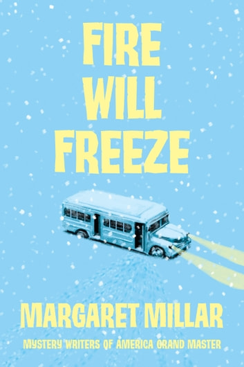 Fire Will Freeze eBook by Margaret Millar