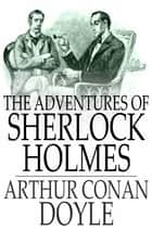 The Adventures of Sherlock Holmes ebook by Sir Arthur Conan Doyle