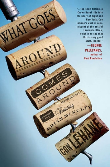 What Goes Around Comes Around - A Mystery Novel Featuring Bartender Brian McNulty ebook by Con Lehane