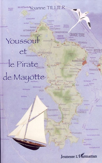 Youssouf et le pirate de Mayotte ebook by Yoanne Tillier