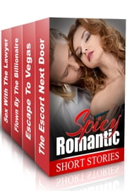 "(Spicy Romance BOX SET) ""The Escort Next Door"" & ""Escape To Vegas"" & ""Flown By The Billionaire"" & ""Sex With The Lawyer"" ebook by Clara James,Kelly Young,Carla Davis,Judy Reed"