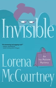 Invisible: A Novel - A Novel ebook by Lorena McCourtney