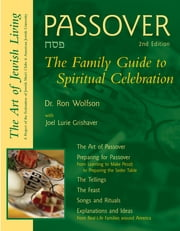 Passover, 2nd Ed.: The Family Guide to Spiritual Celebration ebook by Dr. Ron Wolfson