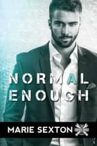 Normal Enough ebook by Marie Sexton