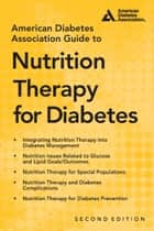 American Diabetes Association Guide to Nutrition Therapy for Diabetes ebook by Marion J. Franz, M.S.,Alison Evert