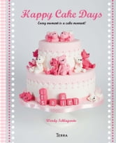 Happy cake days ebook by Wendy Schlagwein