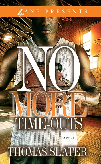 No More Time-Outs - A Novel ebook by Thomas Slater