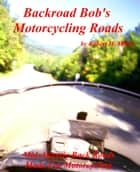 Motorcycle Road Trips (Vol. 11) Roads - Mid Atlantic Back Roads Made For Motorcycling (Smashwords Edition) ebook by Robert H. Miller