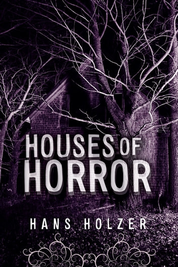 Houses of Horror ebook by Hans Holzer