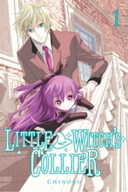 Little Witch's Collier, Vol. 1 ebook by Chinoku
