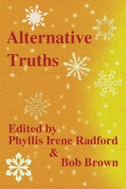 Alternative Truths ebook by Bob Brown, Louise Marley, Adam-Troy Castro,...