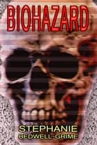 Bio Hazard ebook by Stephanie Bedwell-Grime