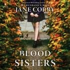 Blood Sisters - A Novel audiobook by Jane Corry