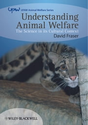 Understanding Animal Welfare - The Science in its Cultural Context ebook by David Fraser