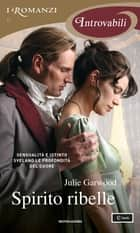Spirito ribelle (I Romanzi Introvabili) ebook by Julie Garwood, Francesca Campanozzi
