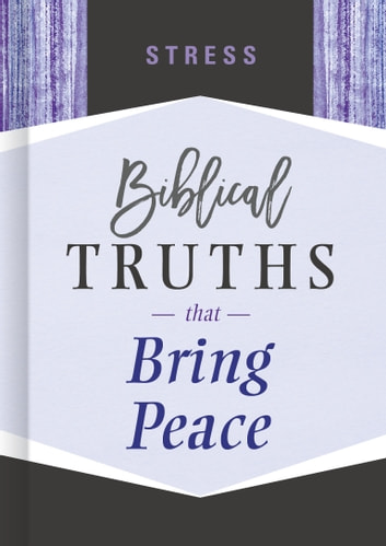 Stress - Biblical Truths that Bring Peace ebook by B&H Editorial Staff