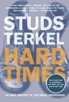 Hard Times ebook by Studs Terkel