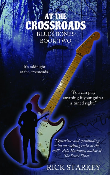 AT THE CROSSROADS - Blues Bones Book Two ebook by Rick Starkey