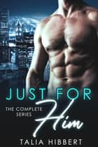 Just for Him: The Complete Series 電子書籍 by Talia Hibbert